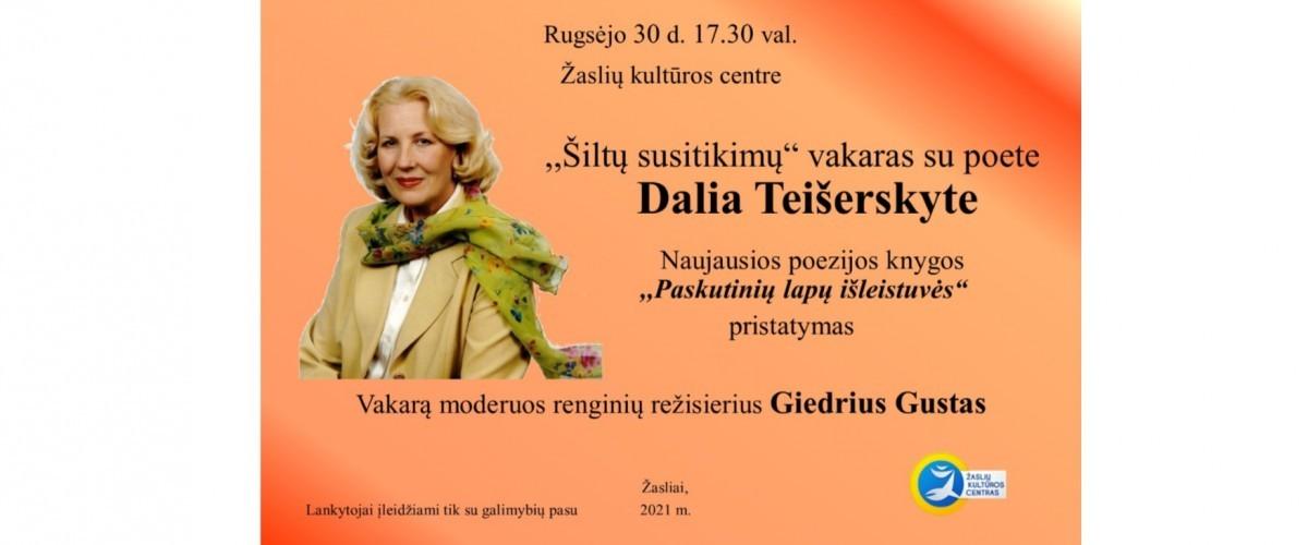 """,,Šiltų susitikimų"""" vakaras su poete Dalia Teišerskyte"""