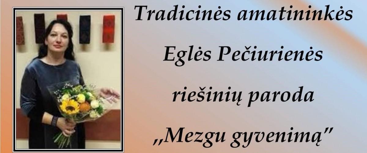 Tradicinės amatininkės Eglės Pečiurienės riešinių paroda spalį